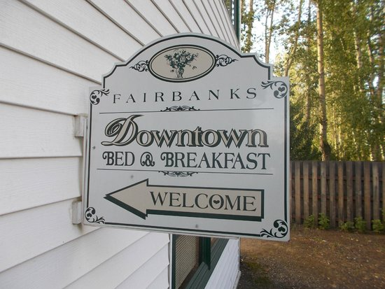 Fairbanks Downtown Bed & Breakfast : Sign