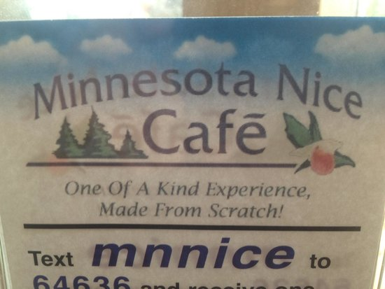 Minnesota Nice Cafe: This says it all