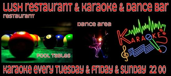 Lush Restaurant Bar: karaoke tuesday friday and sunday