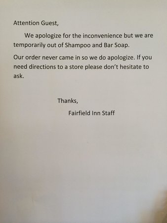 Fairfield Inn & Suites Chambersburg: Stayed 8/3-5/14 and had no soap/shampoo. Several employees stated the owner doesn't pay the bill