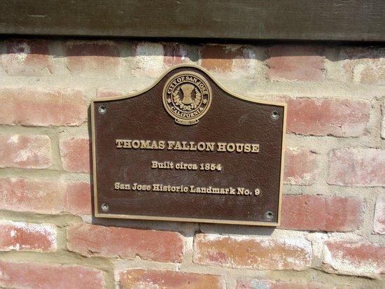 Peralta Adobe and Fallon House Historic Site: Thomas Fallon House Historic Plaque, San Jose, Ca
