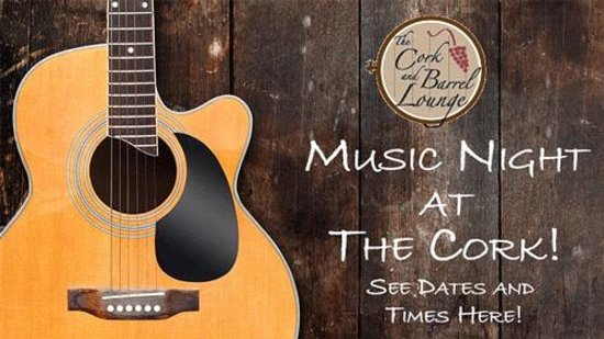 The Cork And Barrel Lounge: Check our website for music dates.