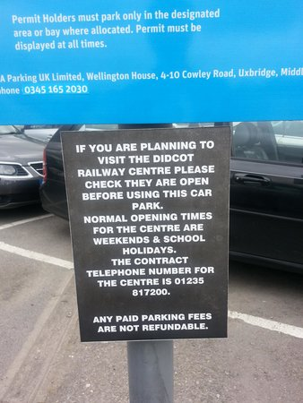 Didcot Railway Centre: Signs in Didcot Parkway Station car park advise visitors to check opening times before paying th