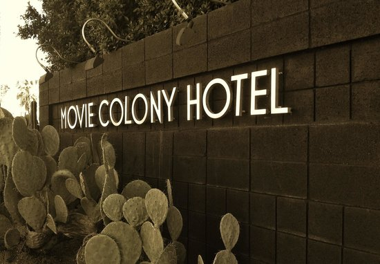 Movie Colony Hotel: The iconic front sign
