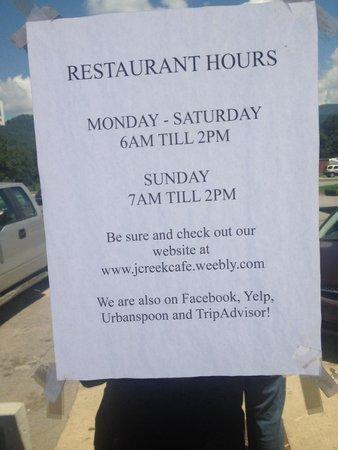 J Creek Cafe: Hours of operation
