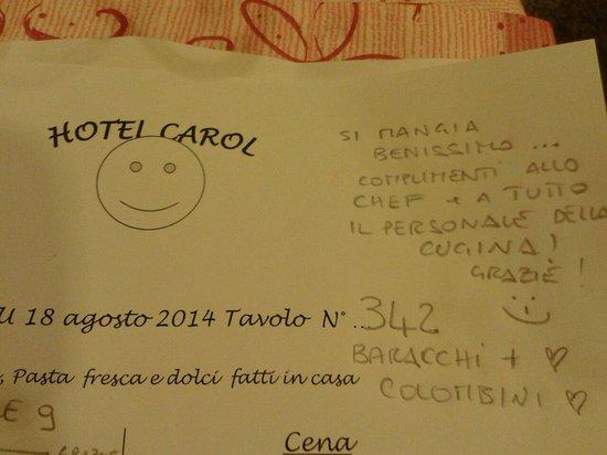 Hotel Carol: Si mangia benissimo! Ottimo cibo e massima gentilezza!