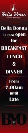Bella Donna: Open for breakfast, lunch and dinner from 7.00am till late