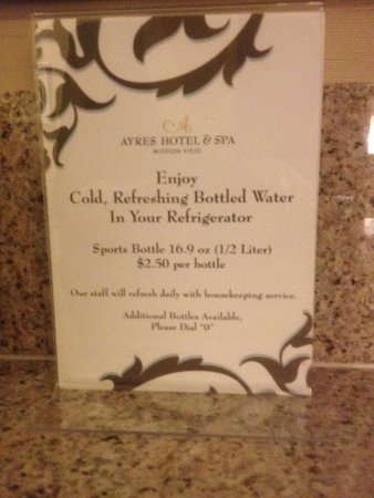 Ayres Hotel & Spa Mission Viejo: Bottled Water Sign