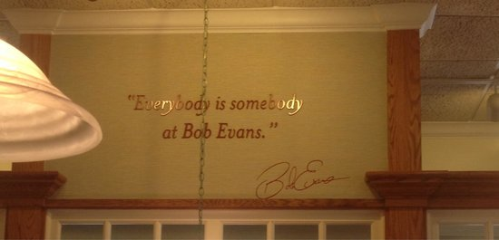 Bob Evans: Very profound saying on the wall