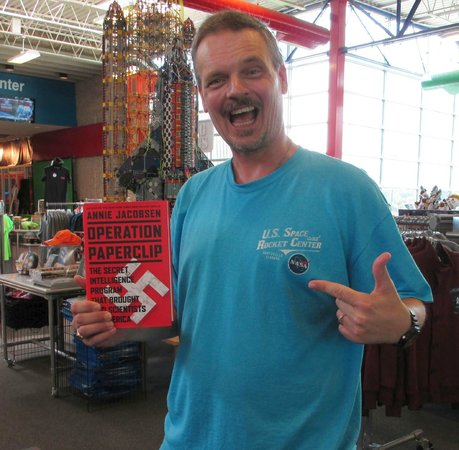 U.S. Space and Rocket Center: I just bought Annie Jacobsen's book on Operation Paperclip.