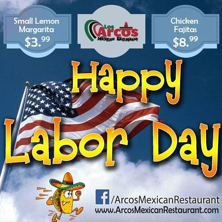 Happy Labor Day Everyone Come Celebrate Chicken Fajitas 8 99