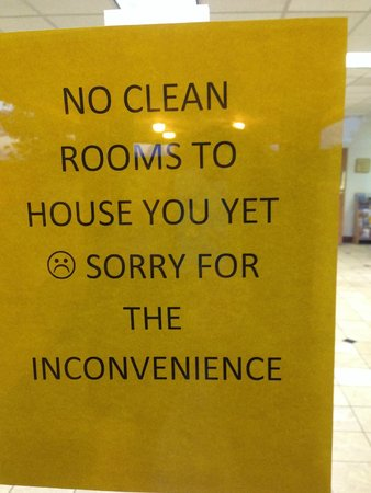 Ramada Laramie : This sign came up around 3:30 pm. Could not get into room until 8:30 pm.