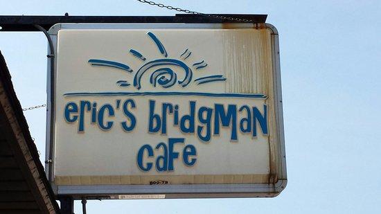 Eric's Bridgman Cafe