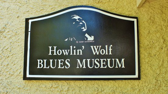Howlin' Wolf Blues Museum: Museum sign