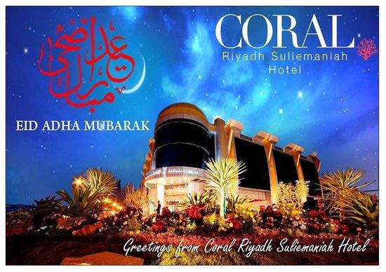 Coral riyadh suliemaniah hotel greetings you a happy eid adha rand by wandalus coral riyadh suliemaniah hotel greetings you a happy eid adha mubarak m4hsunfo
