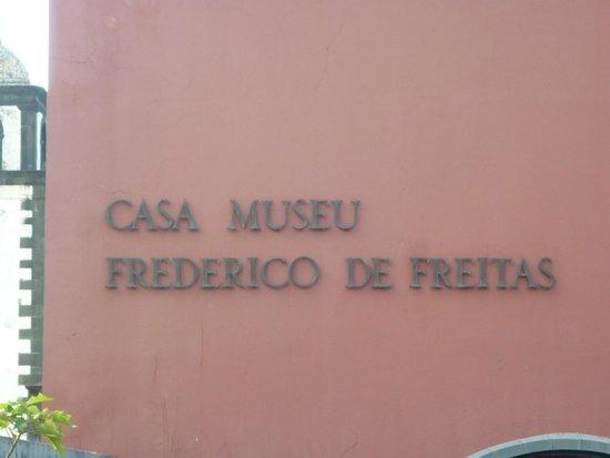 Frederico de Freitas Museum: Casa- Museu Frederico de Freitas