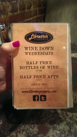 Libretto's Pizzeria & Restaurant: Half price wine on Wednesdays