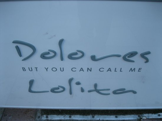 Dolores But You Can Call Me Lolita: Dolores