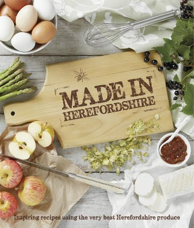 Buckton, UK: Made in Herefordshire recipe book