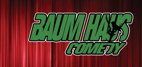 Baum Haus Comedy