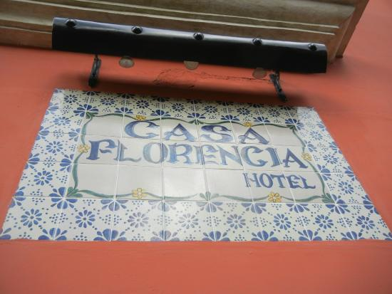 Casa Florencia Hotel: The sign outside the hotel