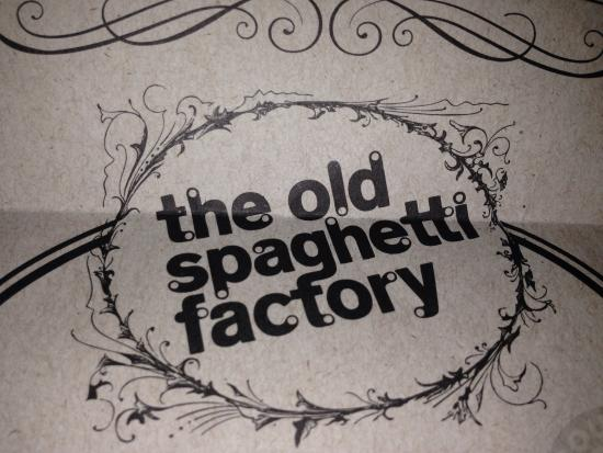 The Old Spaghetti Factory: Here we go