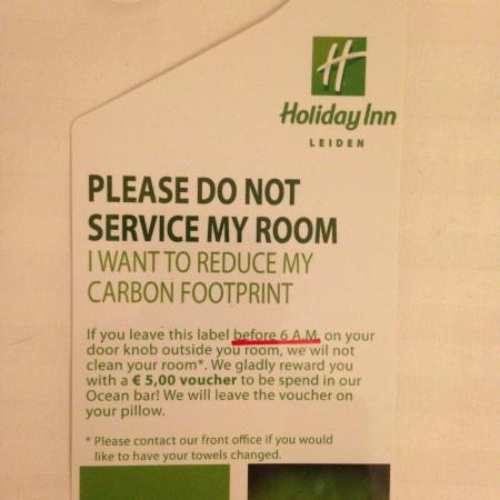 Holiday Inn Leiden: 5euros offert si vous choisissez de ne pas nettoyer la chambre