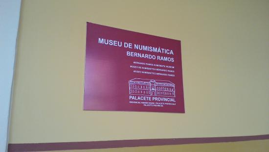 Museu Numismatica Bernardo Ramos: Palaca indicando a atração