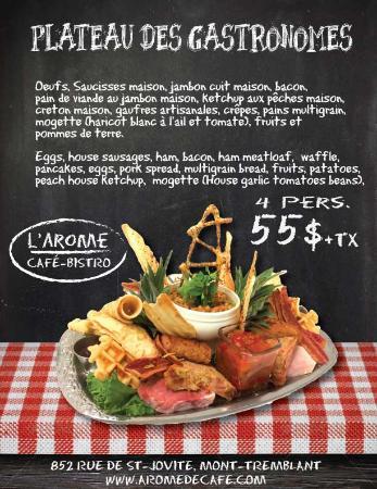 Arome Cafe Bistro: Plateau Gastronome