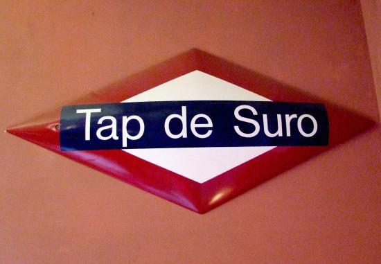 Pròxima parada: Tap de Suro - Next stop: Tap de Suro