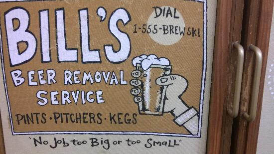 Bill's Tavern & Brewhouse : Beer Removal Service :-)
