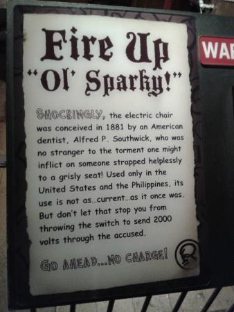 This sign for the electric chair was full of & This sign for the electric chair was full of puns - very poor taste ...