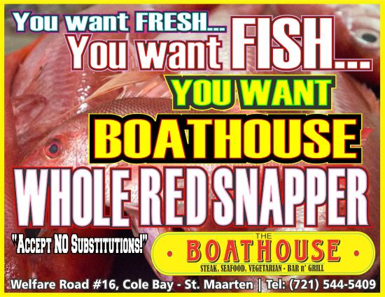 The Boathouse Restaurant: #1 Fresh Whole RED SNAPPER on St. Maarten!!!