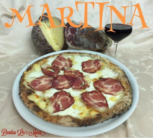Dentro Le Mura Pizzeria Trattoria: Pizza Martina