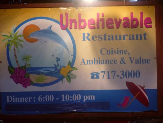 Unbelievable Restaurant, 1 block north of Divi Flamingo on J.A. Abrahams Blvd.