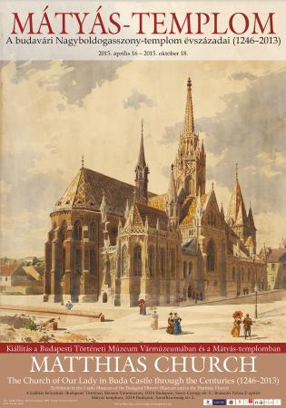 Budapest History Museum: Matthias Church – Centuries of the Church of Our Lady in Buda Castle