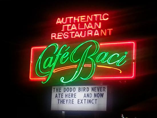 Cafe Baci : The sign says it all.