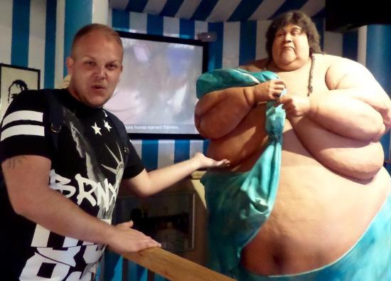 Ripley's Believe It Or Not! Blackpool: I have seen fatter people on television..