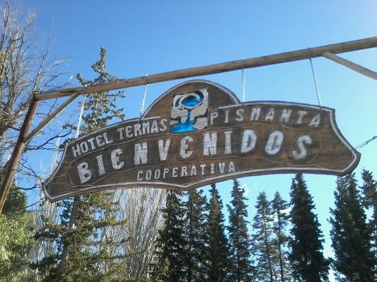 Hotel Termas Pismanta & Spa: Cartel de bienvenida..!!