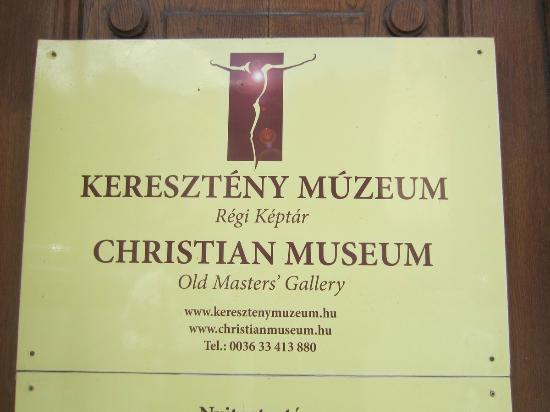 Anuncio a la entrada del Museo - Picture of Museum of Christian Art (Kereszte...