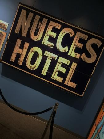 Corpus Christi Museum of Science and History: Iconic sign to the Nueces Hotel.