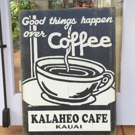 Kalaheo Cafe & Coffee Company: Outdoor signage.