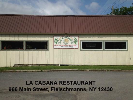 La Cabana Mexican Restaurant, 966 Main Street, Fleeischmanns, NY 12430