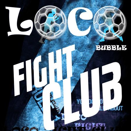 ‪LOCO Bubble Fight Club‬
