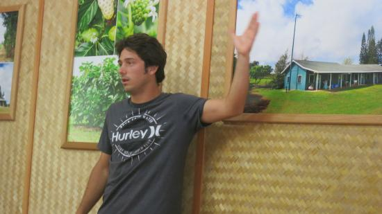 Hawaiian Organic Noni Farm: Dylan has real passion for the Noni fruit.  He is quite the speaker.