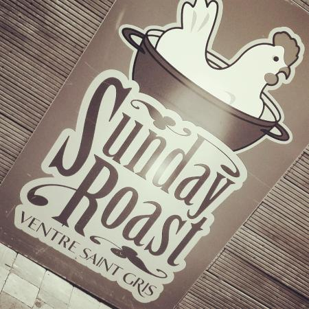 Ventre Saint Gris : every sunday / chicken roast / lunch and dinner