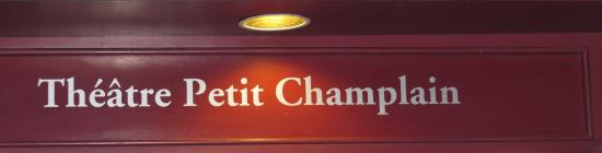 Theatre Petit Champlain: Entrance Sign