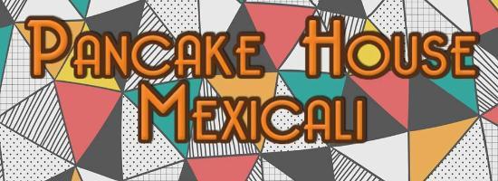 Pancake House Mexicali
