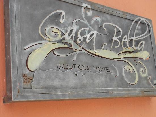 Hotel Casa Bella: Signage
