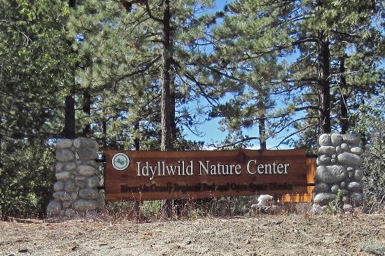 Idyllwild Nature Center:  entrance sign on highway 243